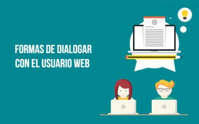 Las mejores formas de dialogar con los usuarios web